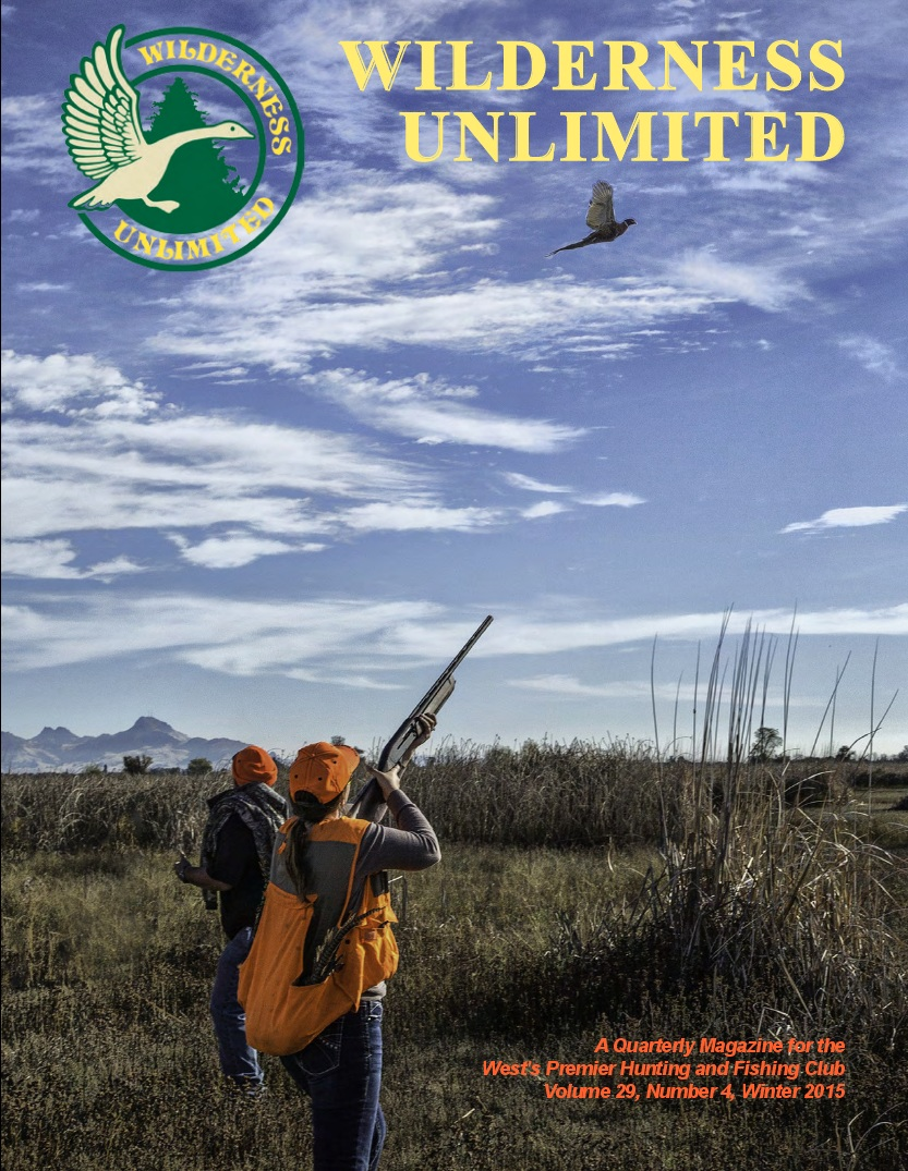 Wilderness Unlimited California Hunting &Fishing Club Magazine